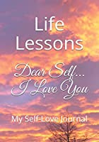 Dear Self... I Love You: My Self-Love Journal