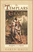 The Templars and the Grail: Knights of the Quest by Karen Ralls(2003-05-01)