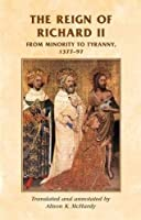 The reign of Richard II: From minority to tyranny 1377-97 (Manchester Medieval Sources MUP) by Unknown(2012-07-17)