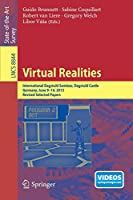 Virtual Realities: International Dagstuhl Seminar, Dagstuhl Castle, Germany, June 9-14, 2013, Revised Selected Papers (Lecture Notes in Computer Science)