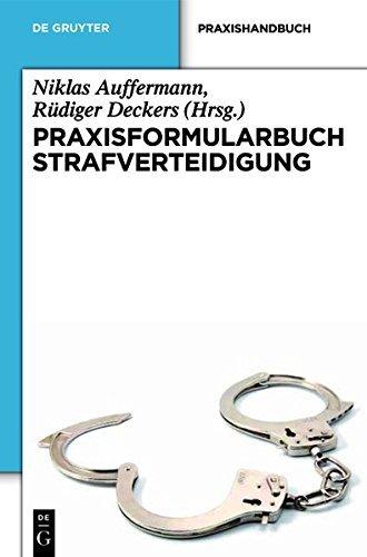 Praxisformularbuch Strafverteidigung (German Edition)