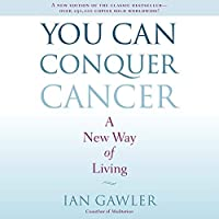 You Can Conquer Cancer Fourth Revised Edition: A New Way of Living [並行輸入品]