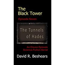 The Black Tower - Episode Seven - The Tunnels of Hades (The Black Tower Serial Book 7)