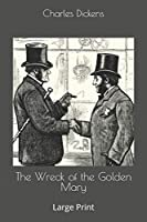 The Wreck of the Golden Mary: Large Print