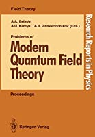 Problems of Modern Quantum Field Theory: Invited Lectures of the Spring School Held in Alushta USSR, April 24 - May 5, 1989