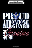 Composition Notebook: Proud Air National Guard Grandma Air Force Military Journal/Notebook Blank Lined Ruled 6x9 100 Pages