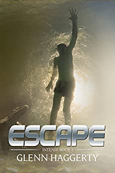 Escape: Intense, Book 1 by [Haggerty, Glenn]