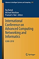 International Conference on Advanced Computing Networking and Informatics: ICANI-2018 (Advances in Intelligent Systems and Computing)