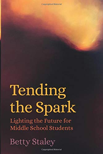 Download Tending the Spark - Lighting the Future for Middle School Students 1943582262