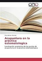 Acupuntura en la pr?ctica estomatologica: Localizaci?n anatomica de los puntos de acupuntura en la practica estomatologica (Spanish Edition) [並行輸入品]