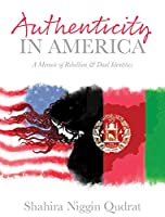 Authenticity in America: A Memoir of Rebellion and Dual Identities