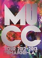 "MUCC Tour 2012-2013""Shangri-La"" [DVD]"