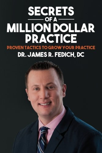 Download Secrets of A Million Dollar Practice: Proven Tactics to Grow Your Practice 1522971351
