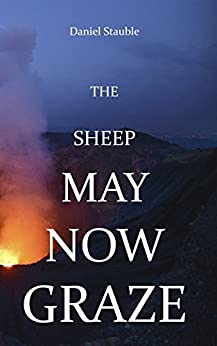 The Sheep May Now Graze by [Stauble, Daniel]