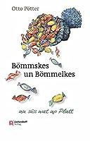 Boemmskes un Boemmelkes: Mit Illustrationen von Markus Poetter