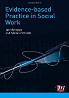 Evidence-based Practice in Social Work (Thinking Through Social Work Series)