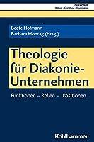 Die Rolle Der Theologie in Der Steuerung Diakonischer Unternehmen (Diakonie)