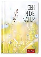Geh in die Natur und lass dich verzaubern