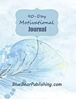 90-Day Motivational Journal: A 177-Page, 8.5x11 Journal to Organize Your Thoughts and Motivate You To Reach Your Goals
