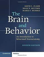The Brain and Behavior: An Introduction to Behavioral Neuroanatomy