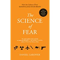 The Science of Fear: How the Culture of Fear Manipulates Your Brain