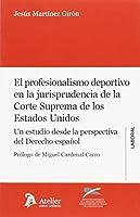 Profesionalismo deportivo en la jurisprudencia de la Corte Suprema de los Estados Unidos. : Un estudio desde la perspectiva del Derecho español