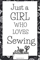 Just A Girl Who Loves Sewing: Fun Gifts For Seamstresses and Quilters - Pocket Sized Paperback Journal, Ideal For Jotting Down Ideas For New Projects