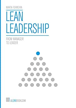 Lean Leadership - From Manager to Leader by [Ferreira, Marta]