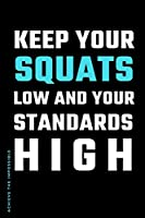 ACHIEVE THE IMPOSSIBLE Keep Your Squats Low and Your Standards High: Fitness and Weight loss Motivation Dot Grid Composition Notebook Get Fit and Stronger Gift for Workout Friend