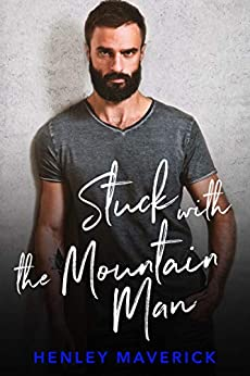 Stuck with the Mountain Man by [Maverick, Henley]
