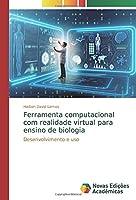 Ferramenta computacional com realidade virtual para ensino de biologia: Desenvolvimento e uso