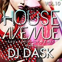 オールジャンル・ヒップホップ・R&B・ハウス【MixCD】House Avenue Vol.10 / DJ Dask