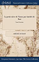 La Petite Niece de Ninon: Par Amedee de Bast; Tome Deuxieme