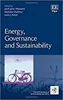 Energy, Governance and Sustainability (Iucn Academy of Environmental Law)