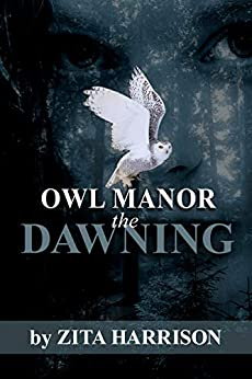 Owl Manor - the Dawning (Owl Manor Trilogy Book 1) by [Harrison, Zita]