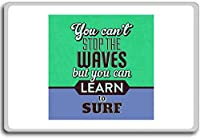 You Can't Stop The Waves But You Can Learn To Surf - Motivational Quotes Fridge Magnet - ?????????