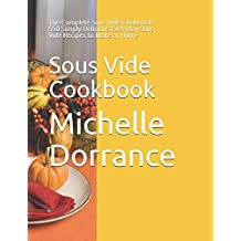 Sous Vide Cookbook: The Complete Sous Vide Cookbook: 550 Simply Delicious Everyday Sous Vide Recipes to Make at Home