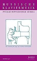 Russische Klaviermusik Band II: Eine Sammlung fuer junge und erwachsene Klavierspieler. Band II: mittel - mittelschwer