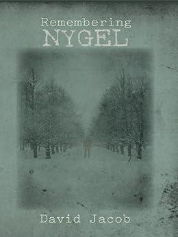 Remembering Nygel by [Jacob, David]