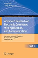 Advanced Research on Electronic Commerce, Web Application, and Communication: International Conference, ECWAC 2011, Guangzhou, China, April 16-17, 2011. Proceedings, Part I (Communications in Computer and Information Science)
