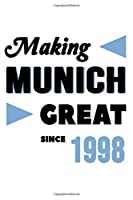 Making Munich Great Since 1998: College Ruled Journal or Notebook (6x9 inches) with 120 pages