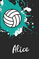 Alice Volleyball Notebook: Cute Personalized Sports Journal With Name For Girls