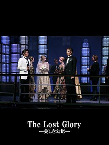 The Lost Glory -美しき幻影-('14年星組・東京・千秋楽) 星組 東京宝塚劇場