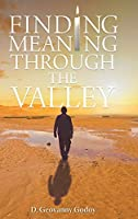 Finding Meaning through the Valley