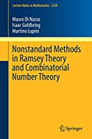 Nonstandard Methods in Ramsey Theory and Combinatorial Number Theory (Lecture Notes in Mathematics)