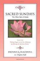 Sacred Sundays: Excerpts from ''making Progress in the New Millenium by Following the Path from Within''