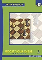 Boost Your Chess 3: Mastery (Yusupov's Chess School)