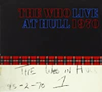 Live At Hull 1970 [2 CD] by Who (2012-11-06)