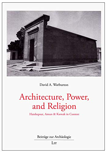 Download Architecture, Power, and Religion: Hatshepsut, Amun & Karnak in Context (Beitrage zur Archaologie / Articles on Archaeology) 3643902352