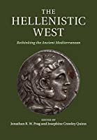 The Hellenistic West: Rethinking the Ancient Mediterranean